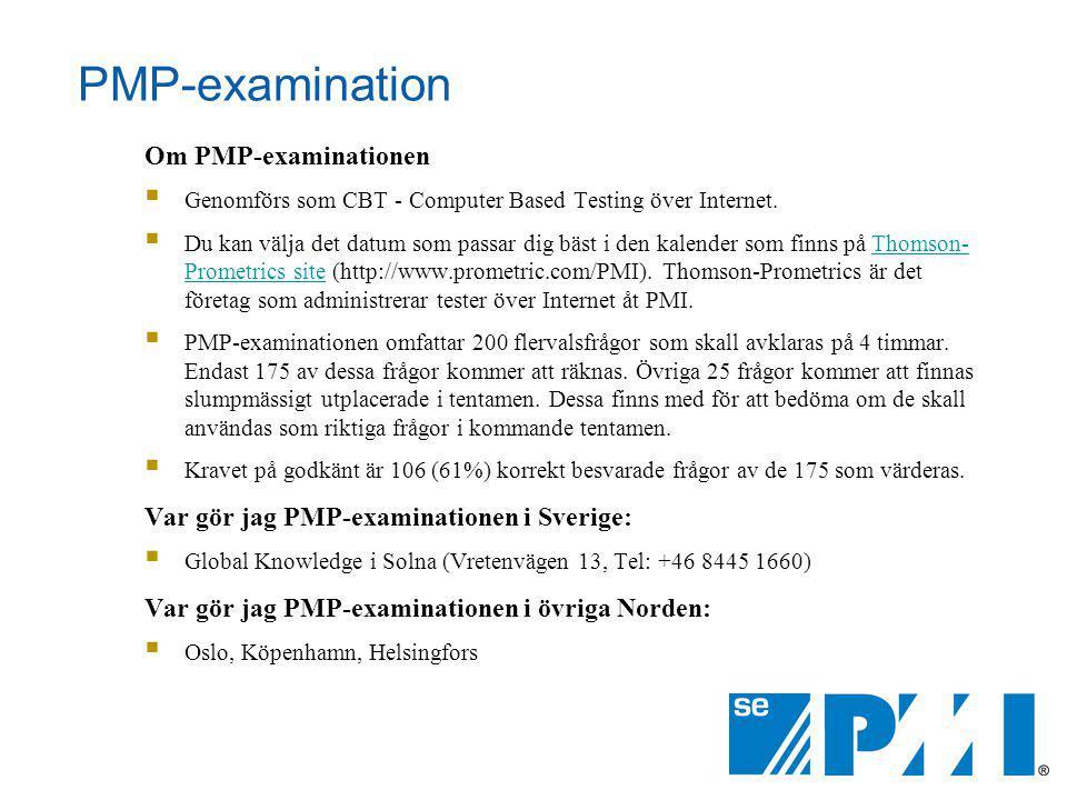 PMP-examination Om PMP-examinationen  Genomförs som CBT - Computer Based Testing över Internet.  Du kan välja det datum som passar dig bäst i den ka