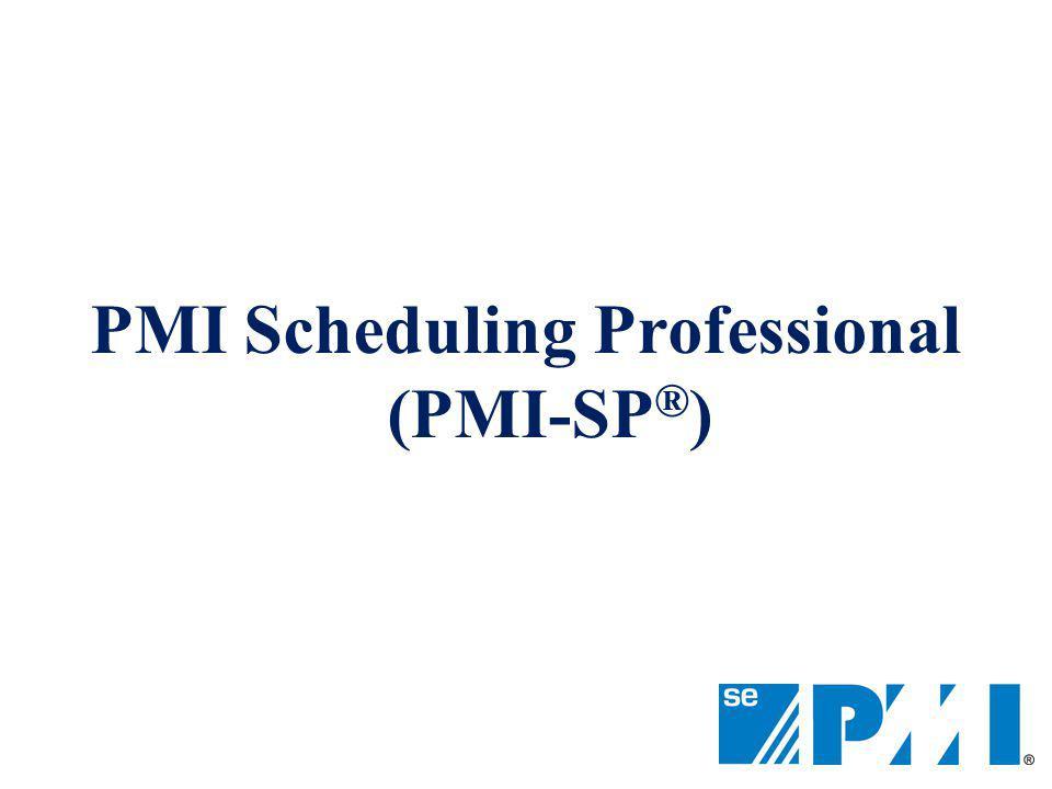 PMI Scheduling Professional (PMI-SP ® )