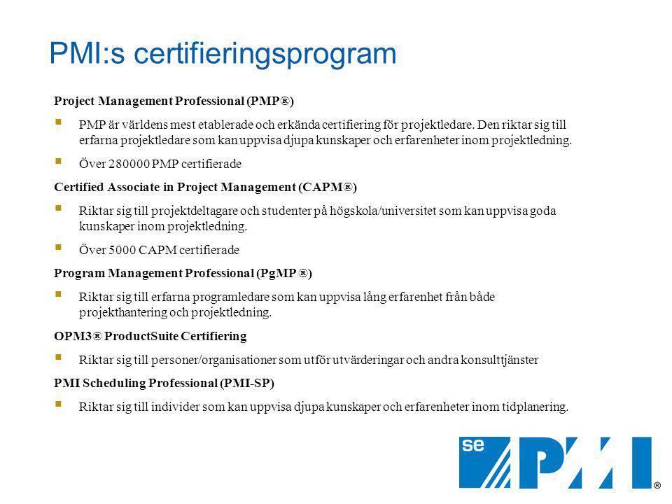 PMI:s certifieringsprogram Project Management Professional (PMP®)  PMP är världens mest etablerade och erkända certifiering för projektledare. Den ri