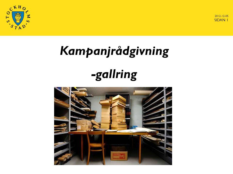 Gallringsinventering våren 2012  Inventering av gallringsbeslut 1990 till idag  Fokus på: –Är beslutet helt eller delvis ersatt av generella beslut.