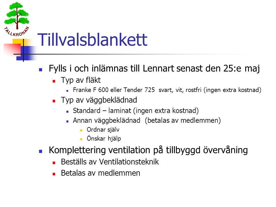 Tillvalsblankett  Fylls i och inlämnas till Lennart senast den 25:e maj  Typ av fläkt  Franke F 600 eller Tender 725 svart, vit, rostfri (ingen ext