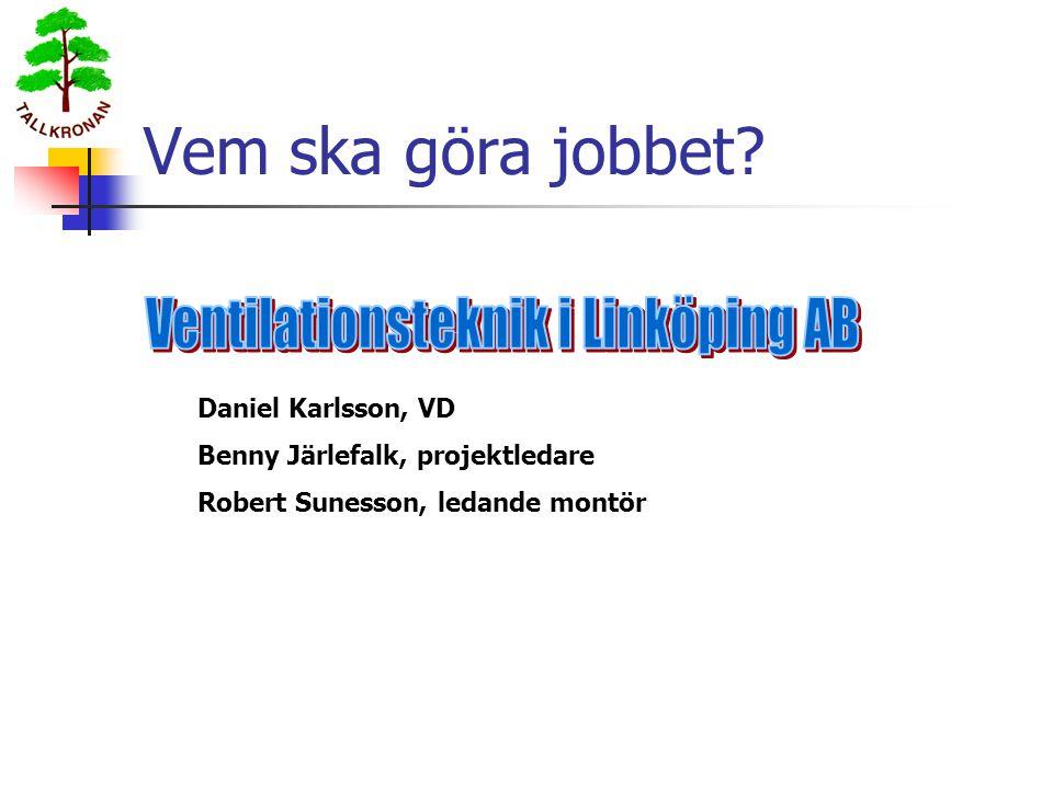 Vem ska göra jobbet? Daniel Karlsson, VD Benny Järlefalk, projektledare Robert Sunesson, ledande montör