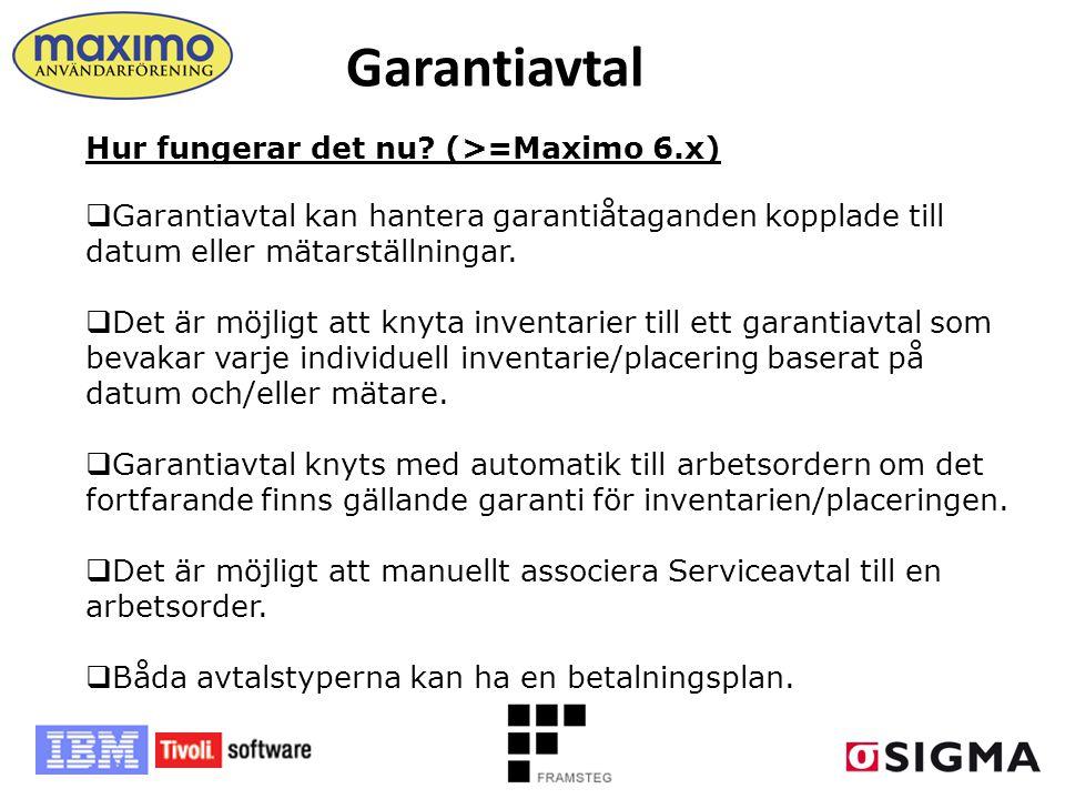 Garantiavtal Hur fungerar det nu? (>=Maximo 6.x)  Garantiavtal kan hantera garantiåtaganden kopplade till datum eller mätarställningar.  Det är möjl
