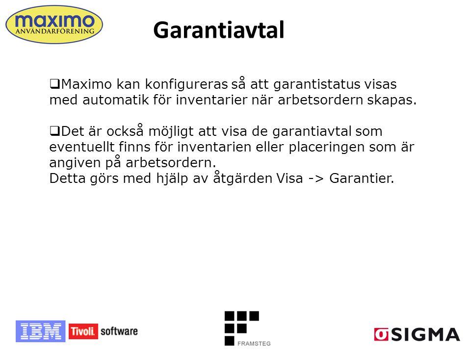 Garantiavtal  Maximo kan konfigureras så att garantistatus visas med automatik för inventarier när arbetsordern skapas.  Det är också möjligt att vi