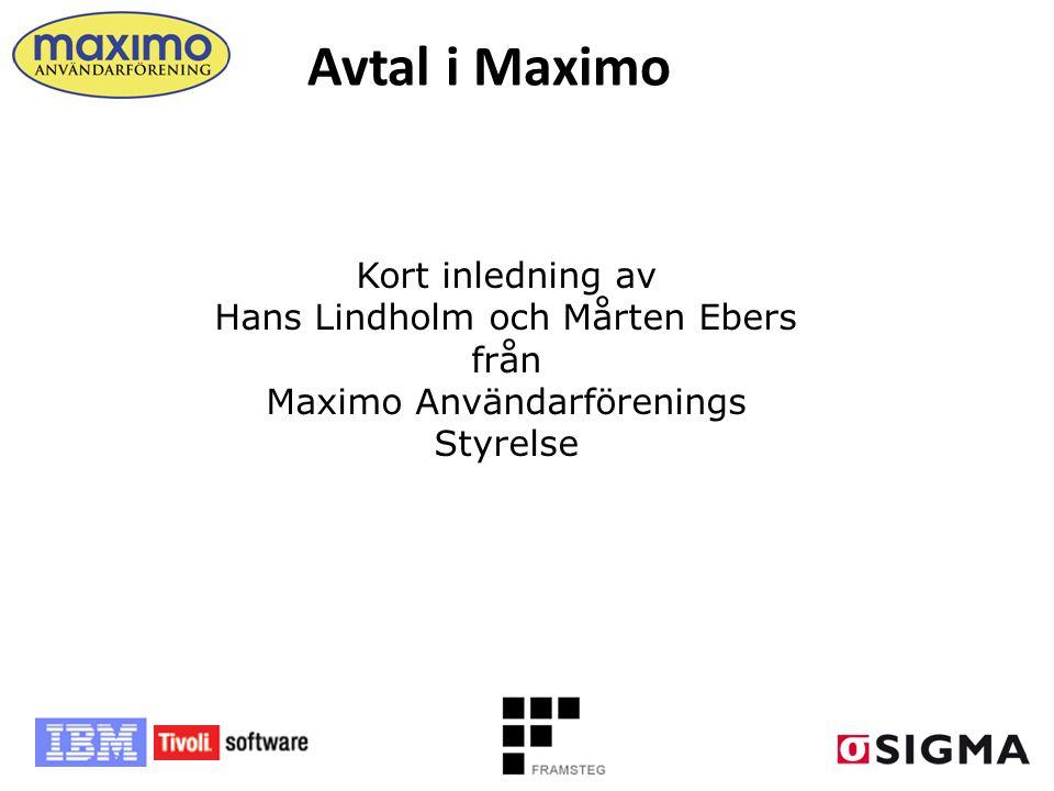 Avtal i Maximo Kort inledning av Hans Lindholm och Mårten Ebers från Maximo Användarförenings Styrelse