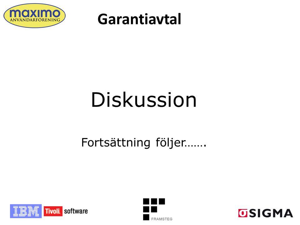 Garantiavtal Diskussion Fortsättning följer…….