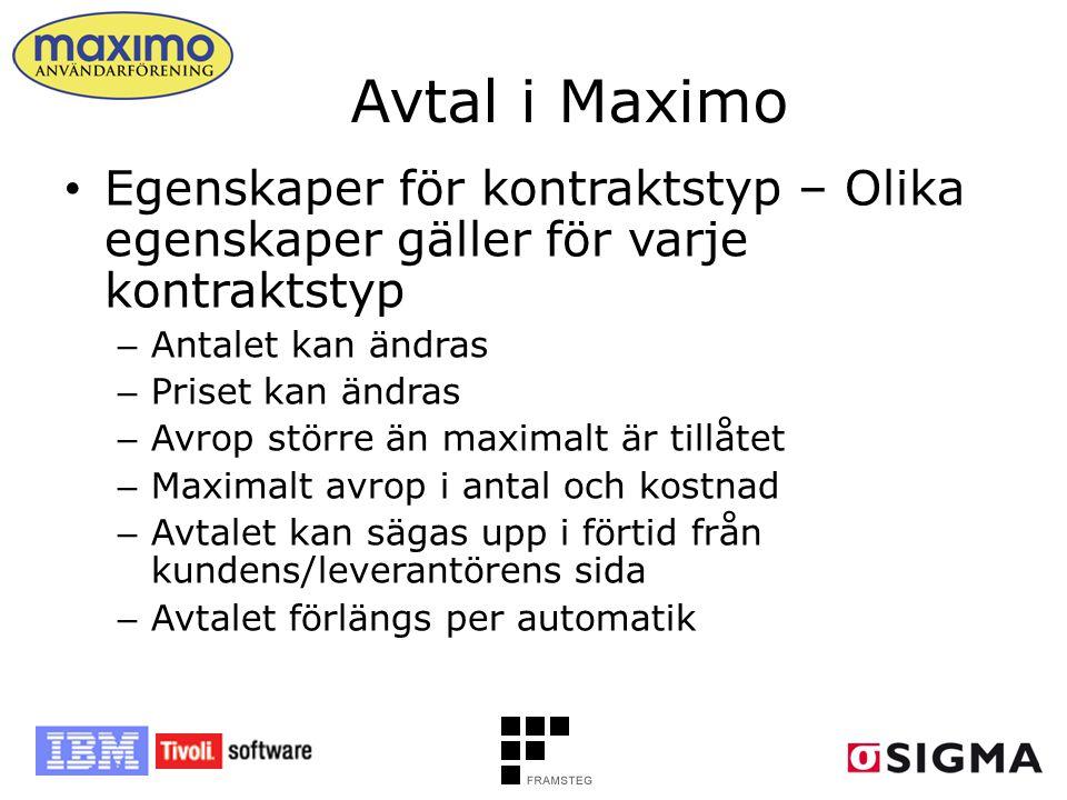 Avtal i Maximo • Egenskaper för kontraktstyp – Olika egenskaper gäller för varje kontraktstyp – Antalet kan ändras – Priset kan ändras – Avrop större