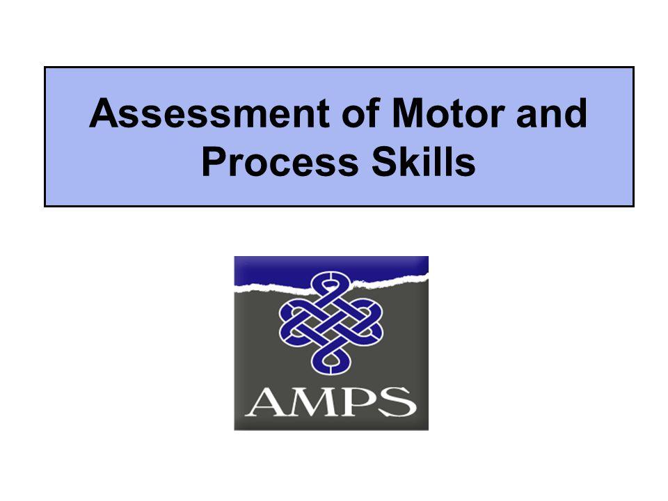 Assessment of Motor and Process Skills (AMPS) •En observationsbedömning •Används för att mäta kvaliteten på ADL-utförandet •Standardiserad på över 100 000 klienter internationellt