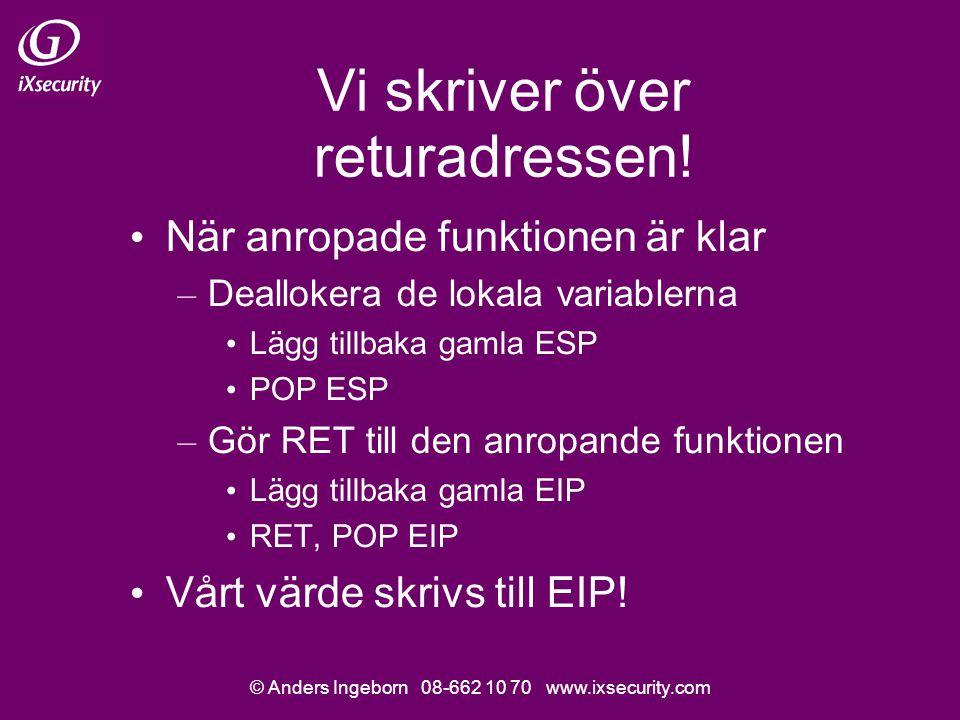 © Anders Ingeborn 08-662 10 70 www.ixsecurity.com Vi skriver över returadressen.