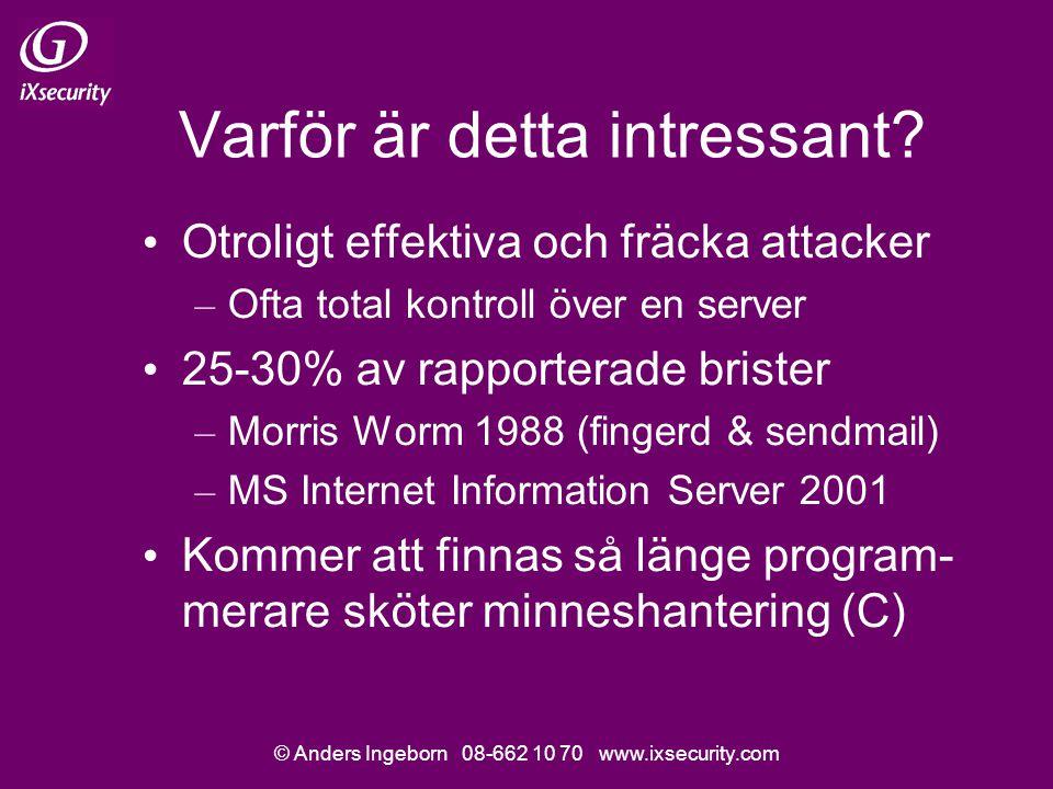 © Anders Ingeborn 08-662 10 70 www.ixsecurity.com Varför är detta intressant.