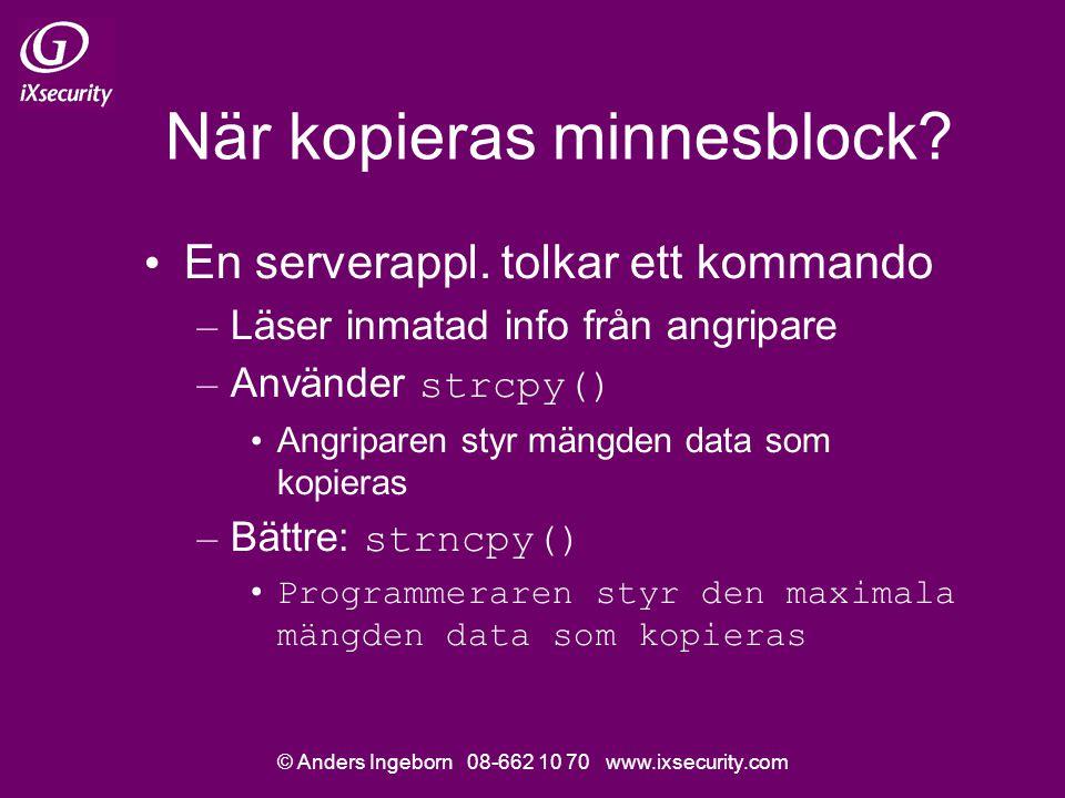 © Anders Ingeborn 08-662 10 70 www.ixsecurity.com När kopieras minnesblock.