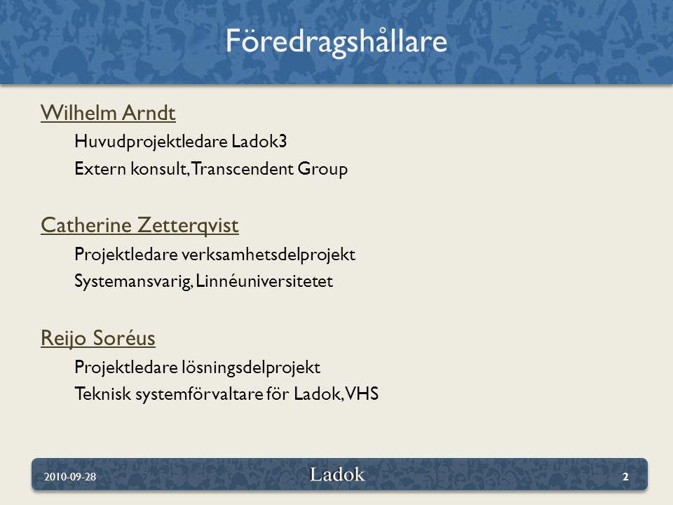 Wilhelm Arndt Huvudprojektledare Ladok3 Extern konsult, Transcendent Group Catherine Zetterqvist Projektledare verksamhetsdelprojekt Systemansvarig, L