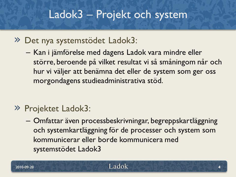 » Syfte med delprojekt migreringsplan är att utreda vilka förutsättningar som är styrande för i vilken ordning Ladok3 kan implementeras i verksamheten.