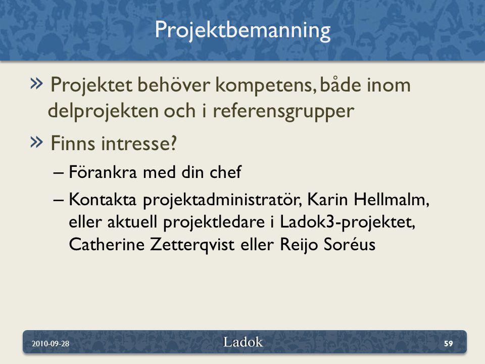 » Projektet behöver kompetens, både inom delprojekten och i referensgrupper » Finns intresse.