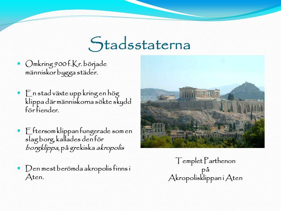 Stadsstaterna  Omkring 900 f.Kr.började människor bygga städer.