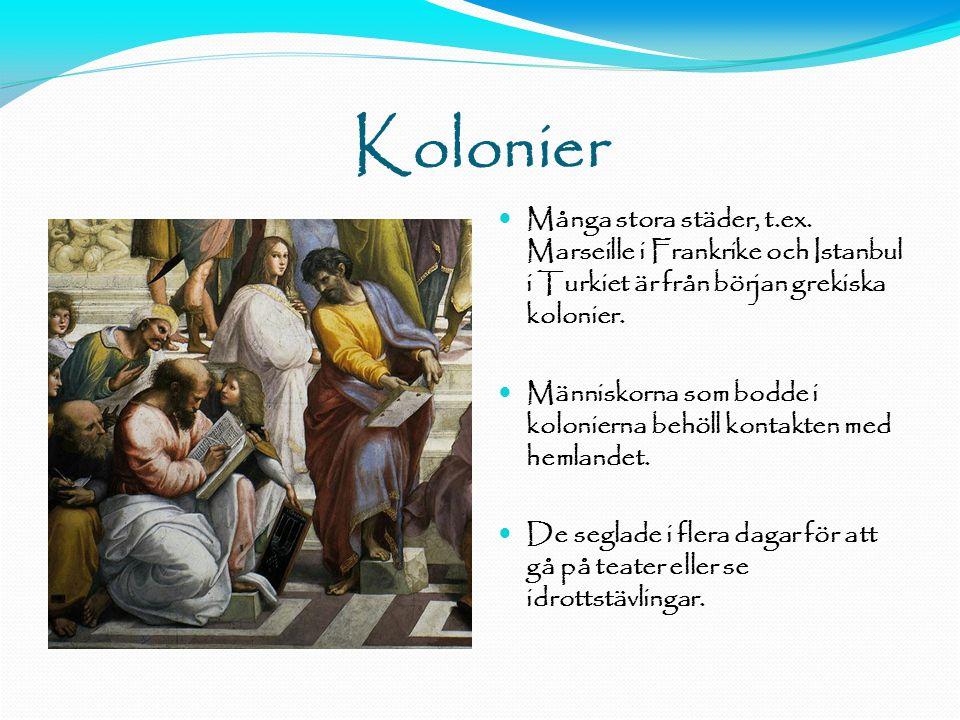 Kolonier  Många stora städer, t.ex.