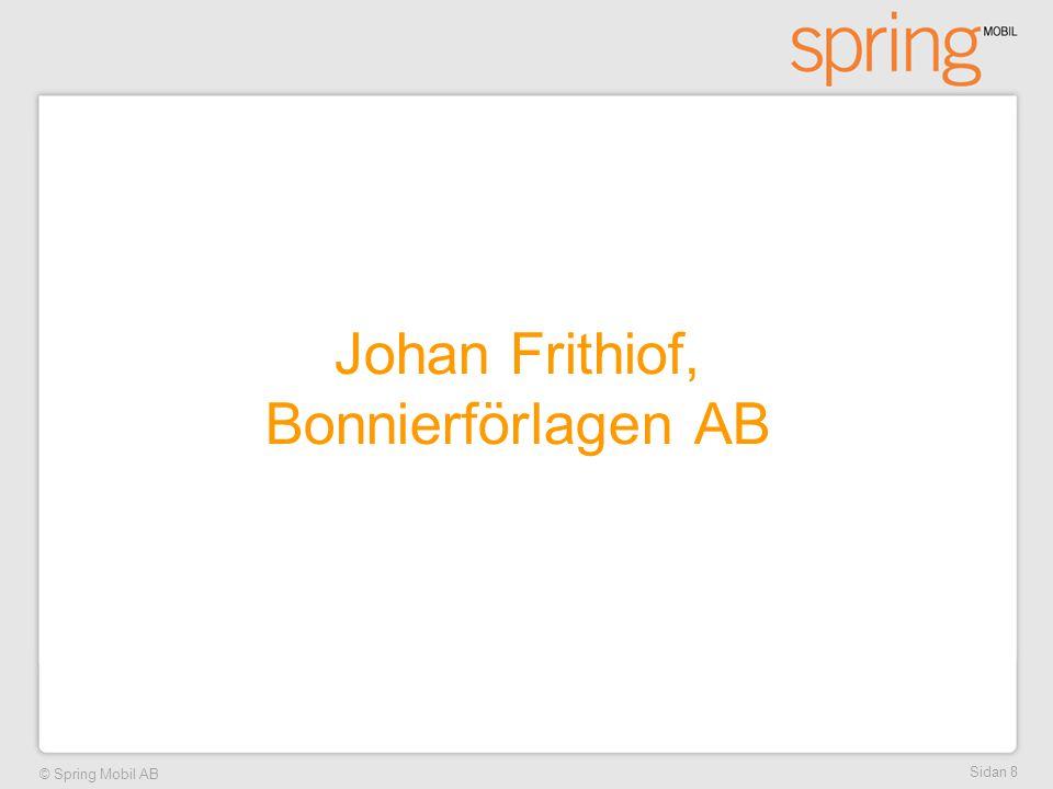 © Spring Mobil AB Sidan 8 Johan Frithiof, Bonnierförlagen AB