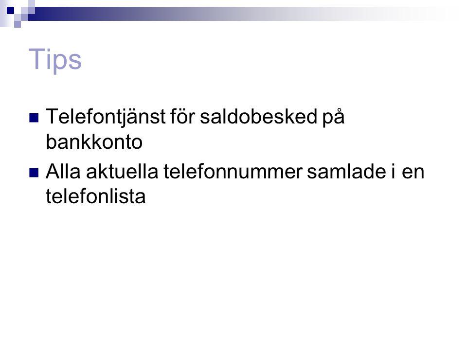 Tips  Telefontjänst för saldobesked på bankkonto  Alla aktuella telefonnummer samlade i en telefonlista
