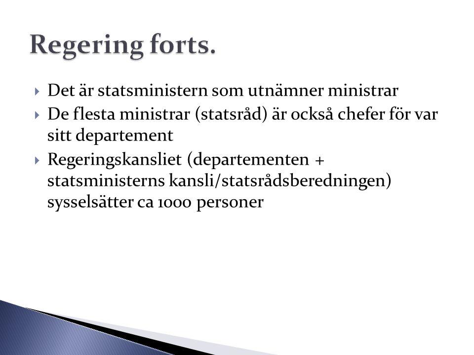  Det är statsministern som utnämner ministrar  De flesta ministrar (statsråd) är också chefer för var sitt departement  Regeringskansliet (departem