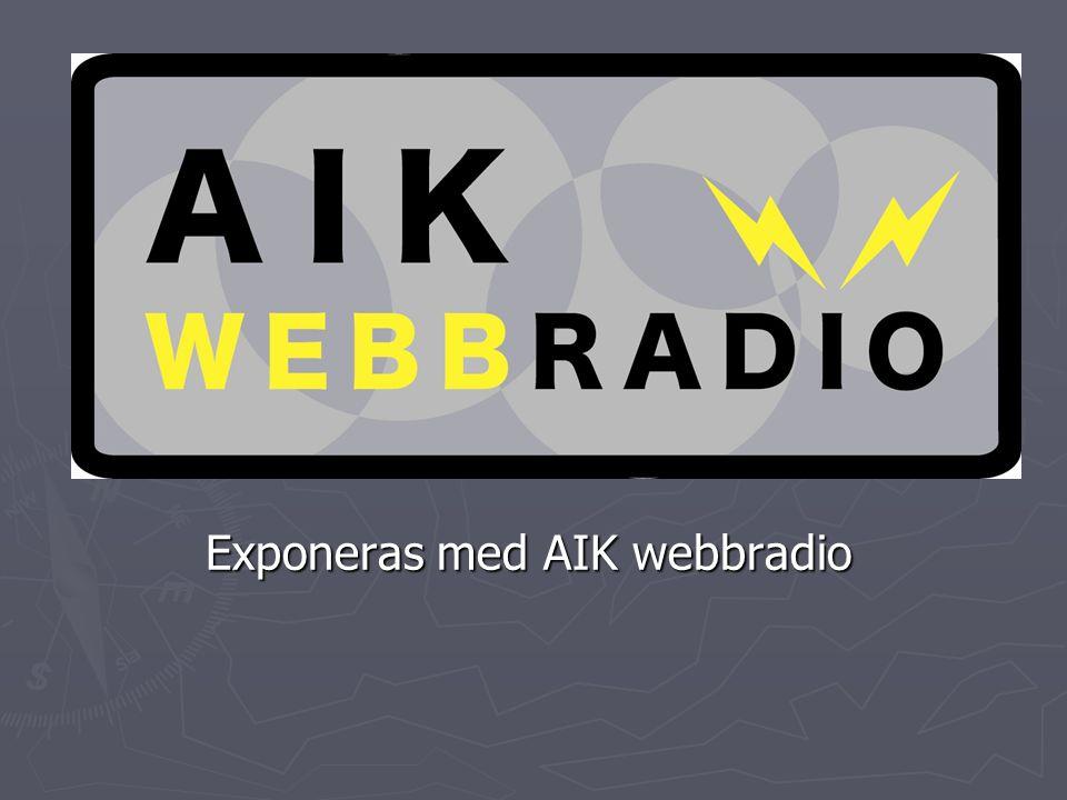 Dagligt studioprogram & referat ► Studio AIK – varje vardag - direktsändning 14:30 - repriserna tillgänglig en vecka framåt - nyheter, gäster i studion, intervjuer, reportage, matchanalyser, tävlingar, interaktiv radio ► Matchreferat - fotboll, hockey, innebandy, handboll - direktkontakt med kommentatorerna via e-post - Sveriges bästa kommentatorer, bl a från Radiosporten