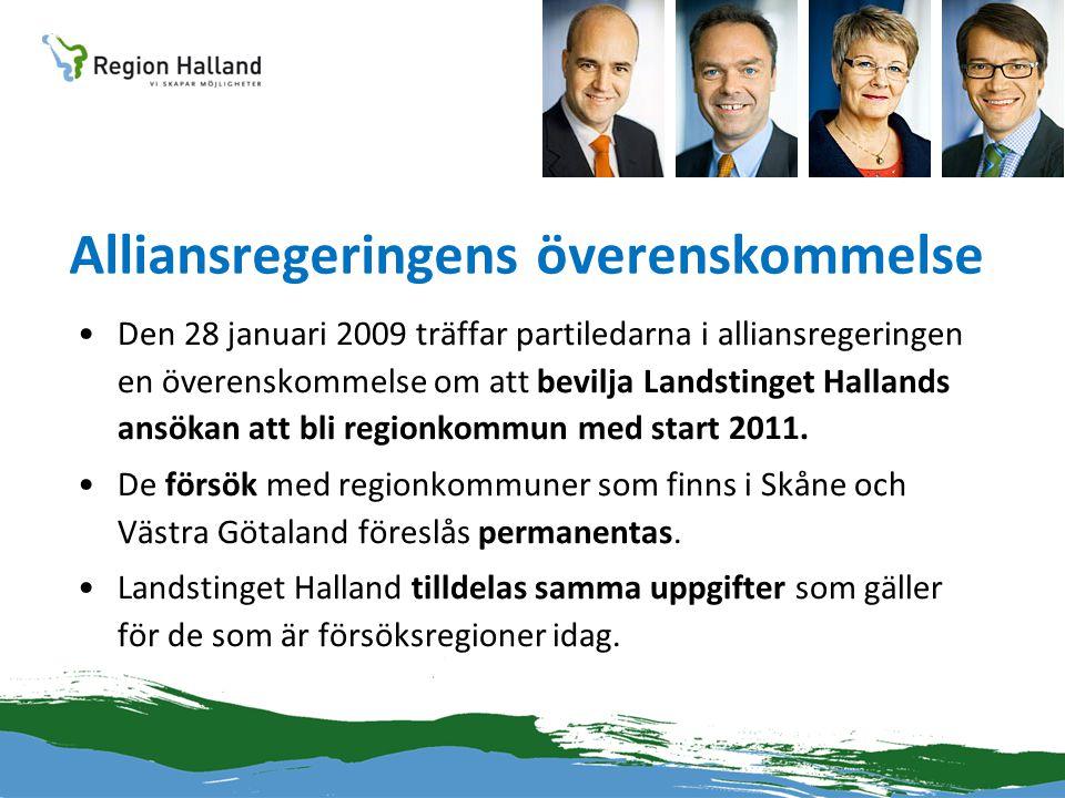 Alliansregeringens överenskommelse •Den 28 januari 2009 träffar partiledarna i alliansregeringen en överenskommelse om att bevilja Landstinget Halland