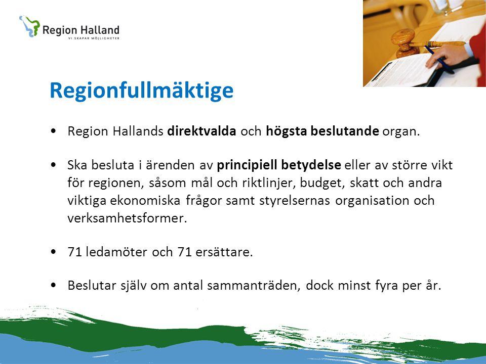 Regionfullmäktige •Region Hallands direktvalda och högsta beslutande organ. •Ska besluta i ärenden av principiell betydelse eller av större vikt för r