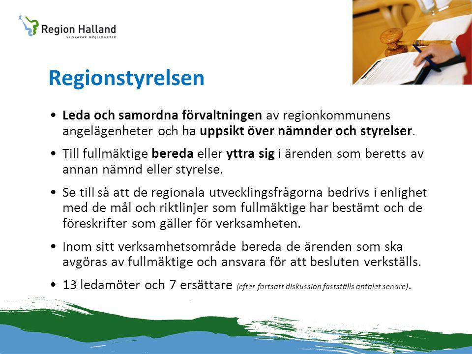 Regionstyrelsen •Leda och samordna förvaltningen av regionkommunens angelägenheter och ha uppsikt över nämnder och styrelser. •Till fullmäktige bereda