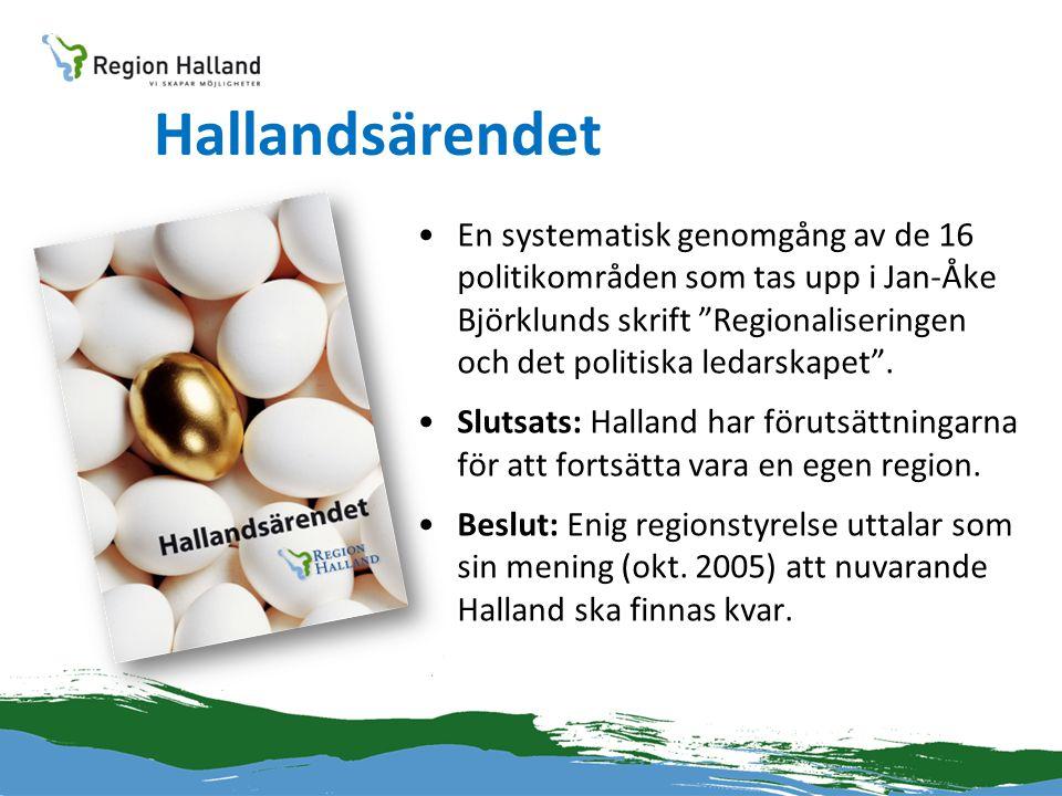 """Hallandsärendet •En systematisk genomgång av de 16 politikområden som tas upp i Jan-Åke Björklunds skrift """"Regionaliseringen och det politiska ledarsk"""