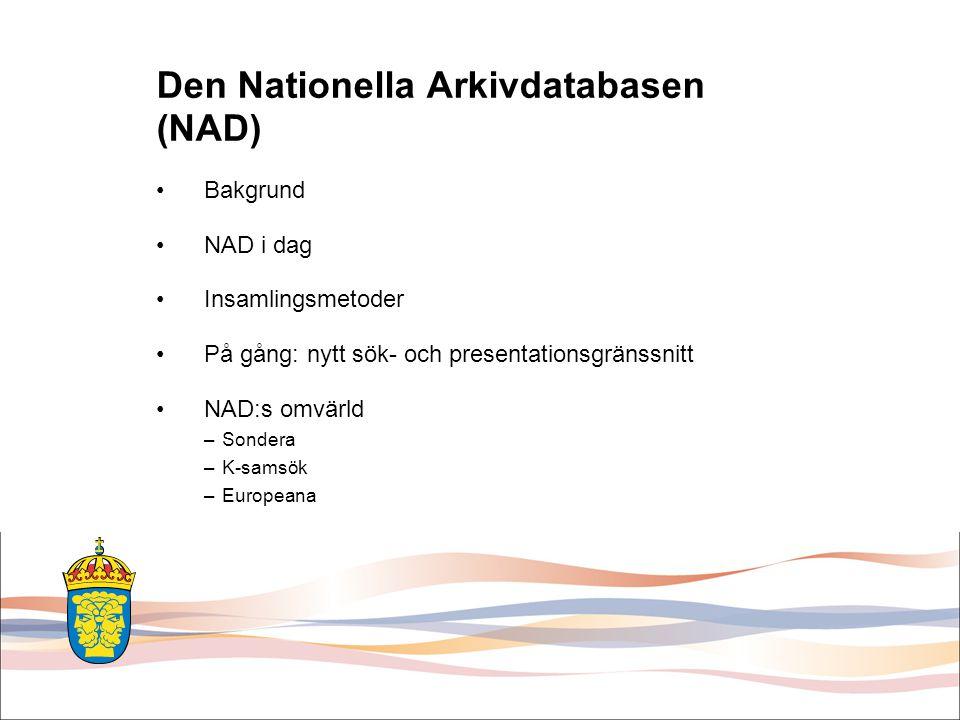 NAD - datainsamling Tre grundmodeller idag: •Institutionen rapporter direkt till NAD (filöverföring eller webbformulär) •Rapportering via regional insamlingsfunktion: Skåne samt ev.