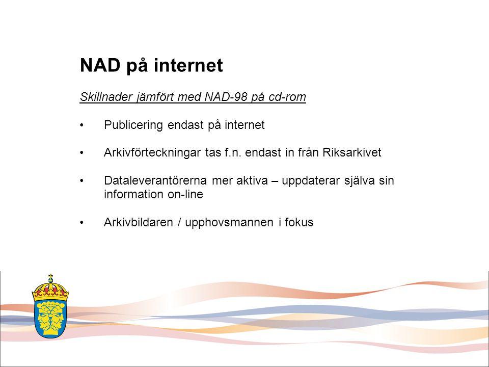 Datainsamling - NAD •Fram till ca 1995 – insamling av pappersbaserad information om arkivbestånd för central dataregistrering (Nationalregistret /REA-projektet) •Nu: enbart digital överföring