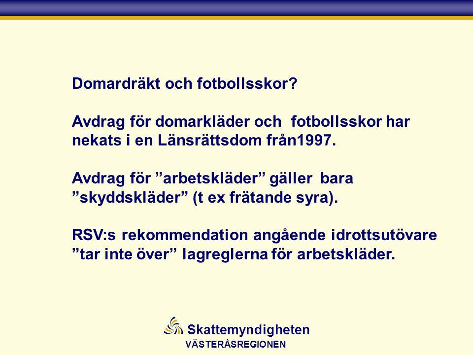 VÄSTERÅSREGIONEN Skattemyndigheten Domardräkt och fotbollsskor.