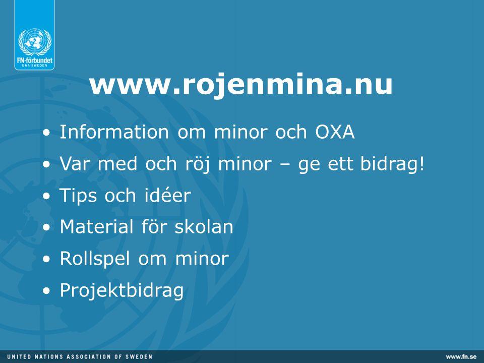 www.rojenmina.nu •Information om minor och OXA •Var med och röj minor – ge ett bidrag! •Tips och idéer •Material för skolan •Rollspel om minor •Projek
