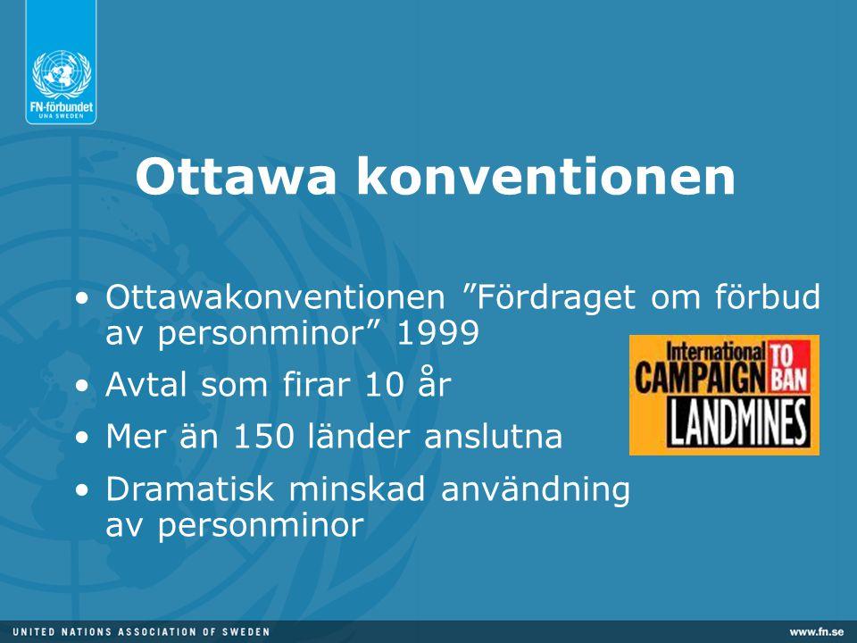 """Ottawa konventionen •Ottawakonventionen """"Fördraget om förbud av personminor"""" 1999 •Avtal som firar 10 år •Mer än 150 länder anslutna •Dramatisk minska"""