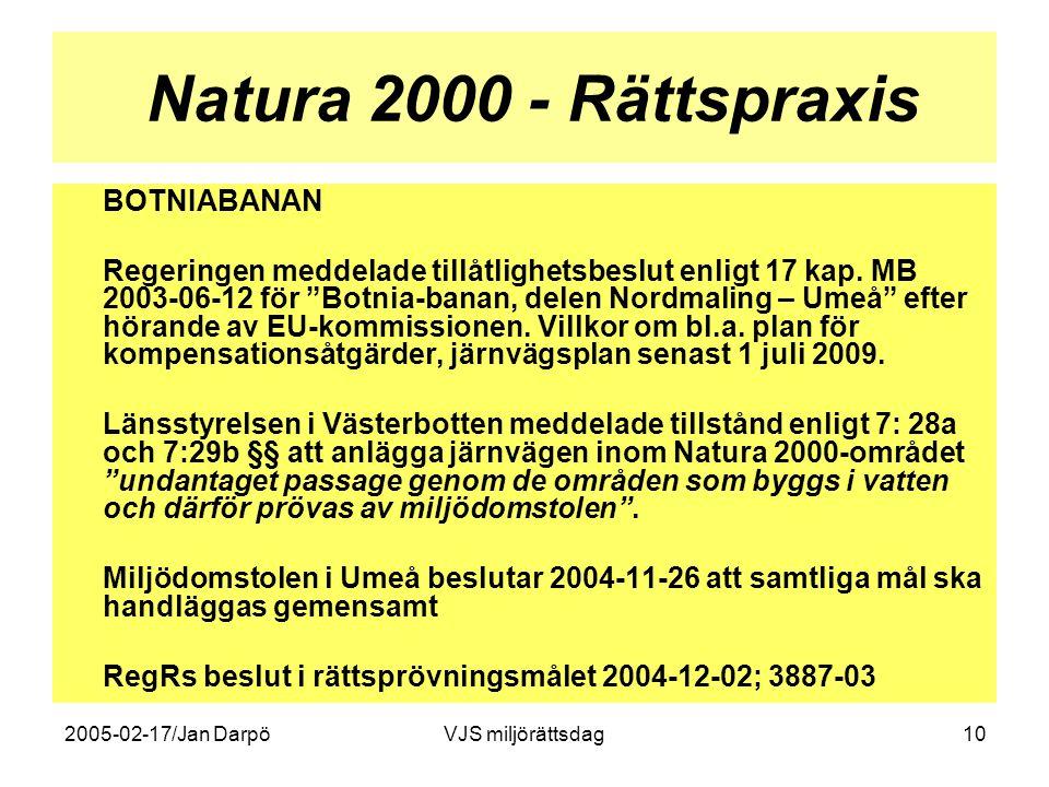 2005-02-17/Jan DarpöVJS miljörättsdag10 Natura 2000 - Rättspraxis BOTNIABANAN Regeringen meddelade tillåtlighetsbeslut enligt 17 kap. MB 2003-06-12 fö