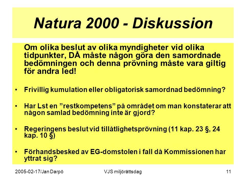 2005-02-17/Jan DarpöVJS miljörättsdag11 Natura 2000 - Diskussion Om olika beslut av olika myndigheter vid olika tidpunkter, DÅ måste någon göra den sa
