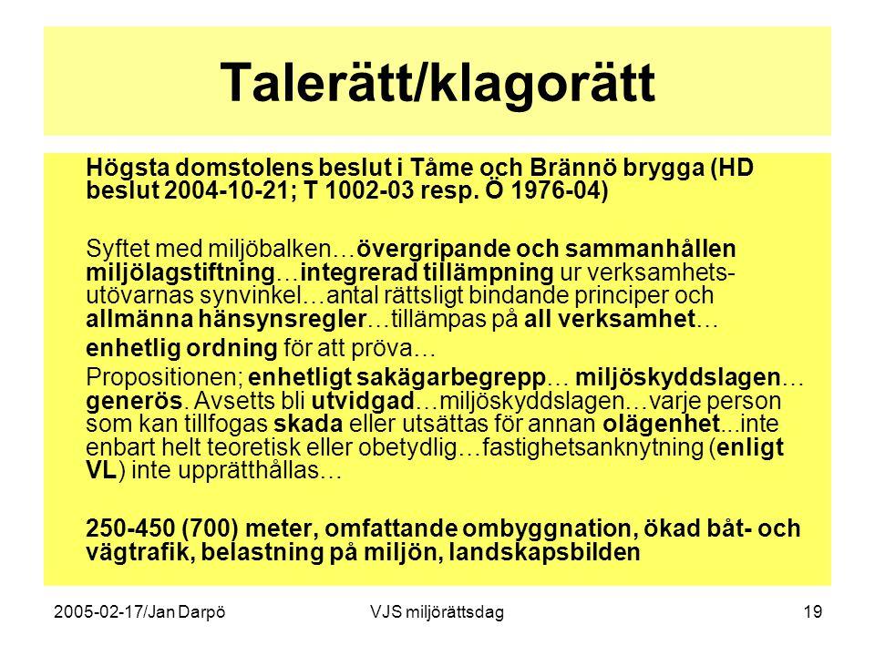 2005-02-17/Jan DarpöVJS miljörättsdag19 Talerätt/klagorätt Högsta domstolens beslut i Tåme och Brännö brygga (HD beslut 2004-10-21; T 1002-03 resp. Ö