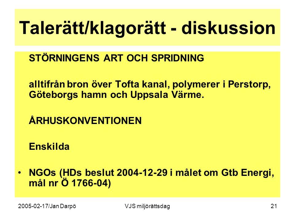 2005-02-17/Jan DarpöVJS miljörättsdag21 Talerätt/klagorätt - diskussion STÖRNINGENS ART OCH SPRIDNING alltifrån bron över Tofta kanal, polymerer i Per