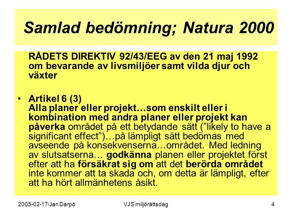 2005-02-17/Jan DarpöVJS miljörättsdag4 Samlad bedömning; Natura 2000 RÅDETS DIREKTIV 92/43/EEG av den 21 maj 1992 om bevarande av livsmiljöer samt vil