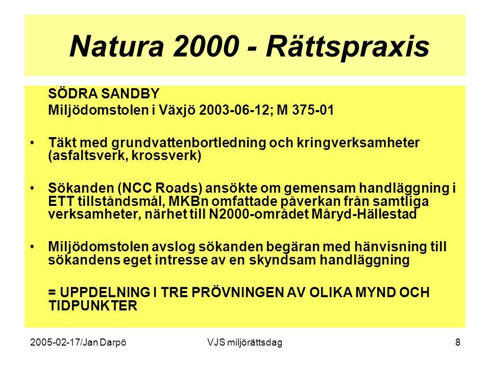 2005-02-17/Jan DarpöVJS miljörättsdag8 Natura 2000 - Rättspraxis SÖDRA SANDBY Miljödomstolen i Växjö 2003-06-12; M 375-01 •Täkt med grundvattenbortled