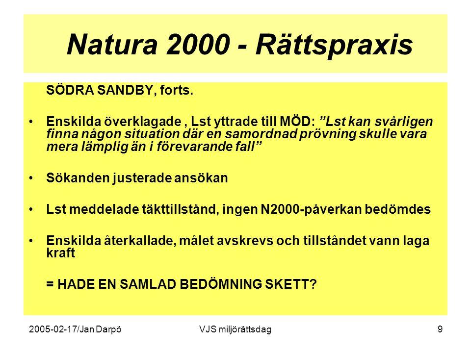 """2005-02-17/Jan DarpöVJS miljörättsdag9 Natura 2000 - Rättspraxis SÖDRA SANDBY, forts. •Enskilda överklagade, Lst yttrade till MÖD: """"Lst kan svårligen"""
