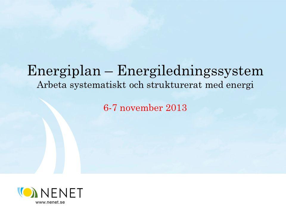Energiplan – Energiledningssystem Arbeta systematiskt och strukturerat med energi 6-7 november 2013