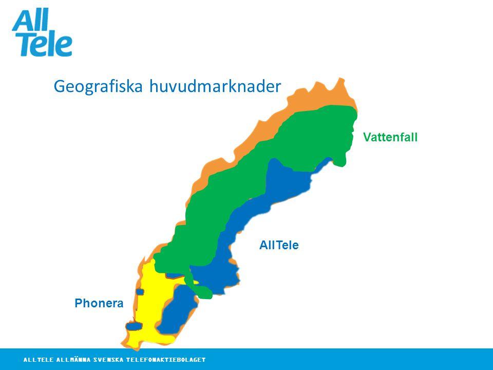 ALLTELE ALLMÄNNA SVENSKA TELEFONAKTIEBOLAGET AllTele Vattenfall Phonera Geografiska huvudmarknader