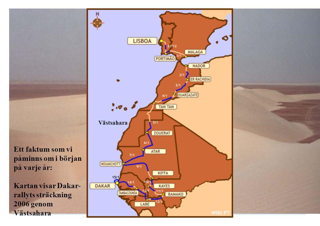 Ett faktum som vi påminns om i början på varje år: Kartan visar Dakar- rallyts sträckning 2006 genom Västsahara Västsahara