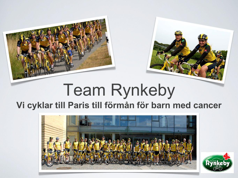 Team Rynkeby Vi cyklar till Paris till förmån för barn med cancer