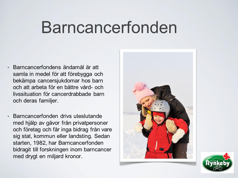 Barncancerfonden • Barncancerfondens ändamål är att samla in medel för att förebygga och bekämpa cancersjukdomar hos barn och att arbeta för en bättre