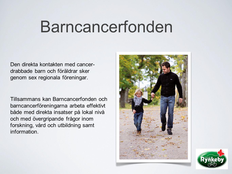 Barncancerfonden Den direkta kontakten med cancer- drabbade barn och föräldrar sker genom sex regionala föreningar. Tillsammans kan Barncancerfonden o