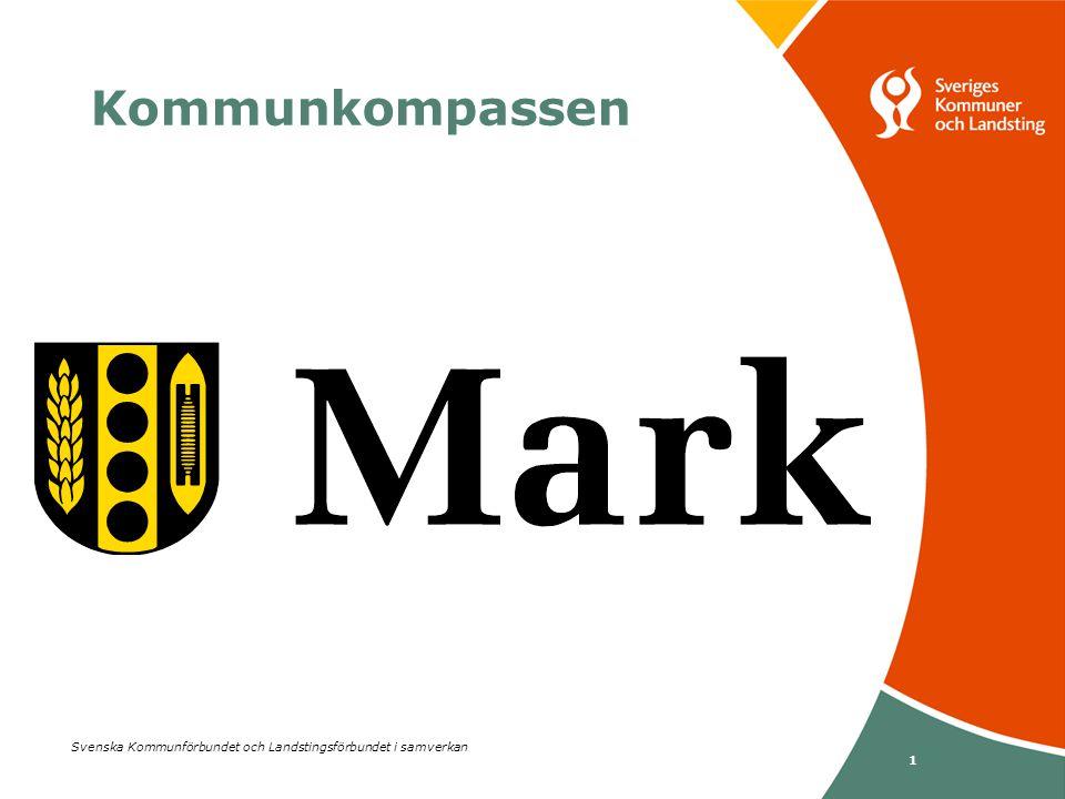Svenska Kommunförbundet och Landstingsförbundet i samverkan 1 Kommunkompassen