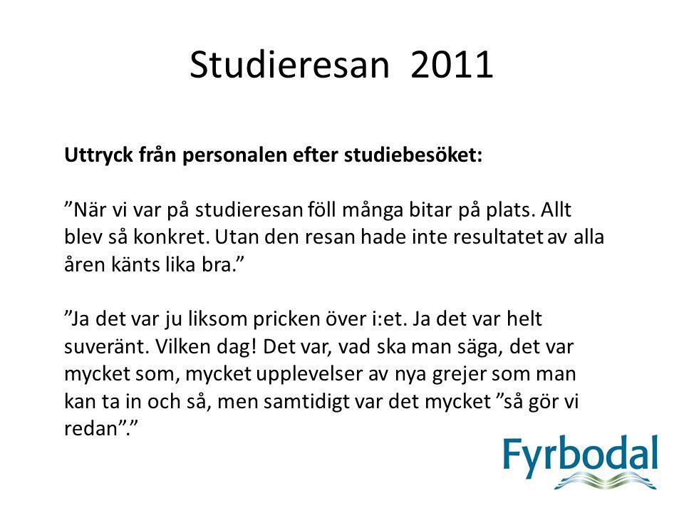 """Studieresan 2011 Uttryck från personalen efter studiebesöket: """"När vi var på studieresan föll många bitar på plats. Allt blev så konkret. Utan den res"""