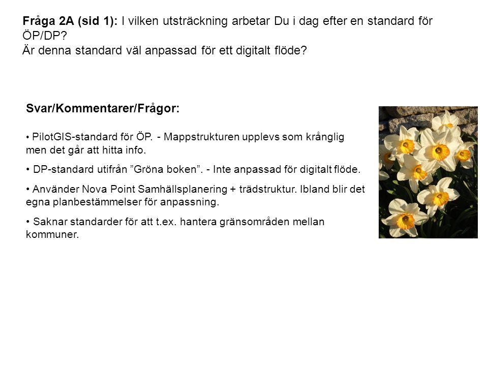 Fråga 2A (sid 1): I vilken utsträckning arbetar Du i dag efter en standard för ÖP/DP.