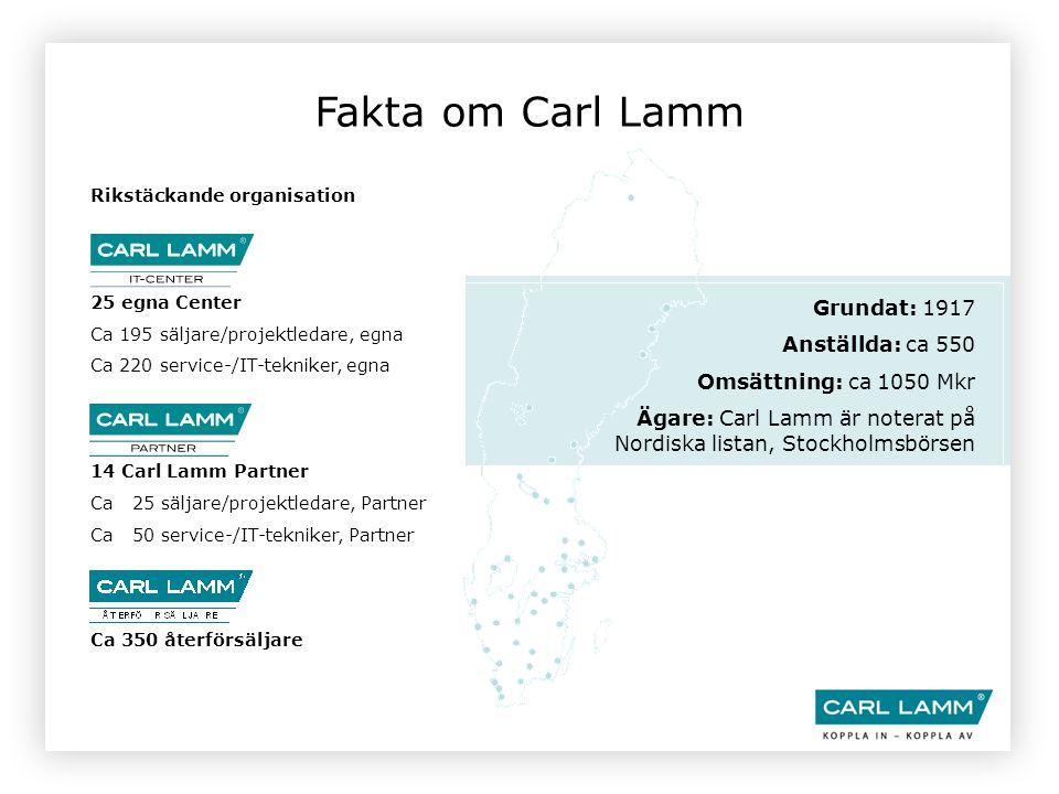 Fakta om Carl Lamm Grundat: 1917 Anställda: ca 550 Omsättning: ca 1050 Mkr Ägare: Carl Lamm är noterat på Nordiska listan, Stockholmsbörsen 25 egna Ce